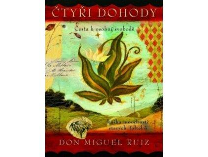 Knihy Čtyři dohody - kniha moudrosti starých Toltéků - ilustrované vyd. (Don Miguel Ruiz)